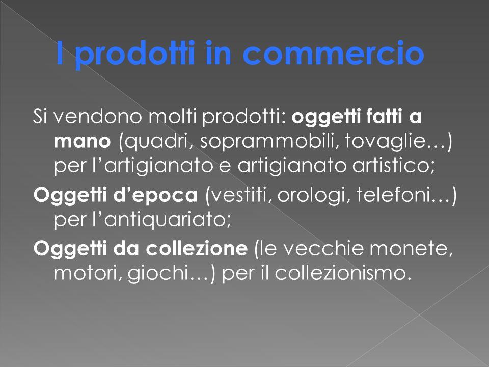 I prodotti in commercio