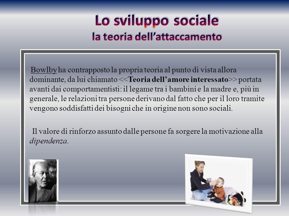 Lo sviluppo sociale la teoria dell'attaccamento