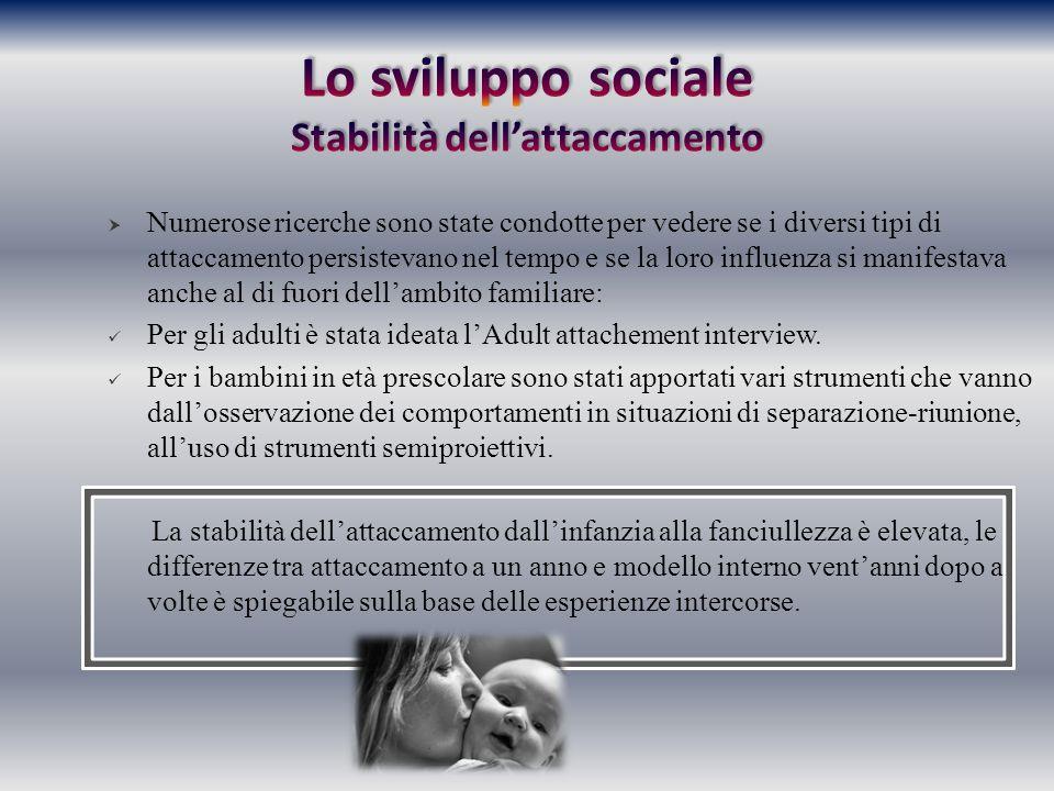 Lo sviluppo sociale Stabilità dell'attaccamento