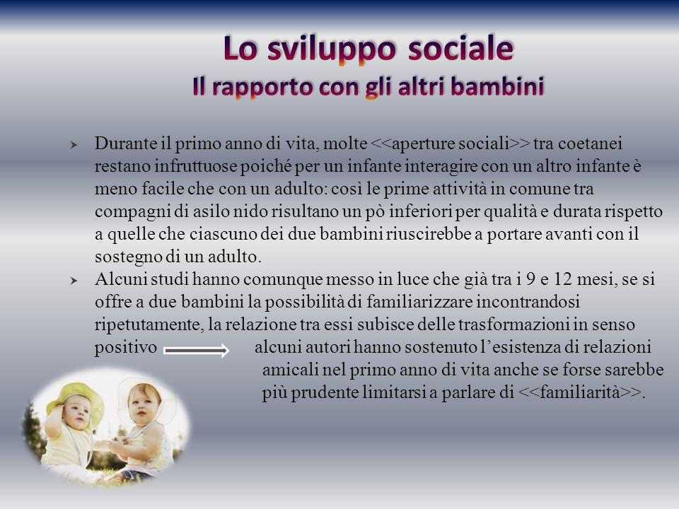 Lo sviluppo sociale Il rapporto con gli altri bambini