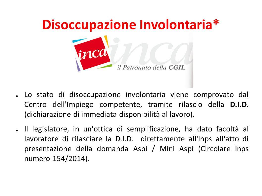 Disoccupazione Involontaria*