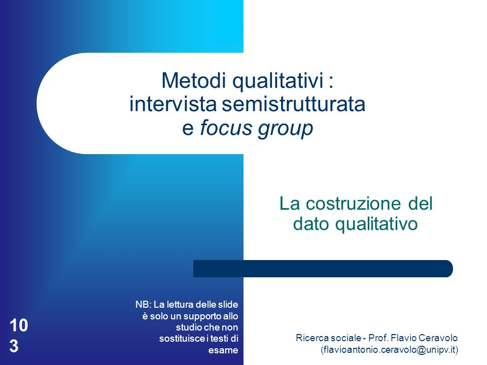 Metodi qualitativi : intervista semistrutturata e focus group