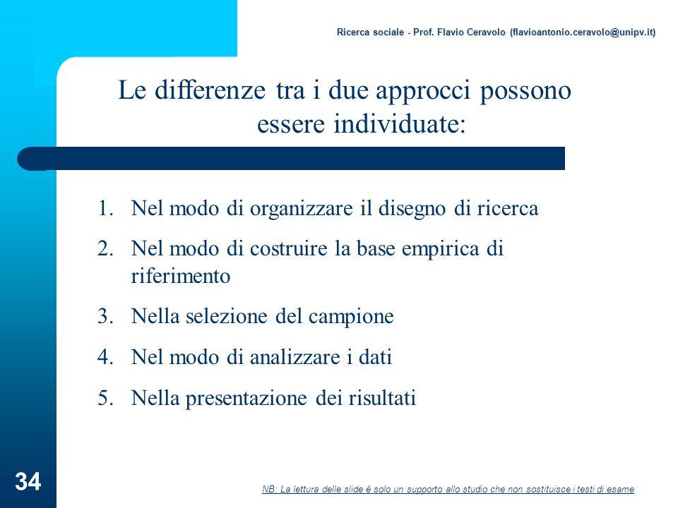 Le differenze tra i due approcci possono essere individuate: