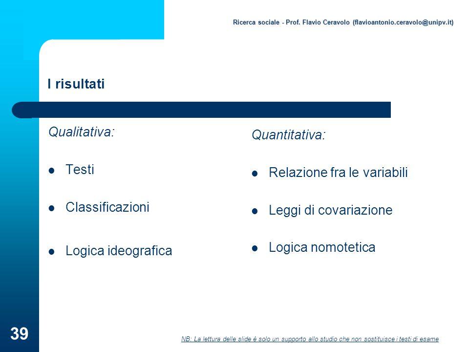 I risultati Qualitativa: Quantitativa: Testi
