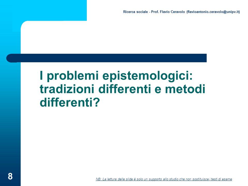 I problemi epistemologici: tradizioni differenti e metodi differenti