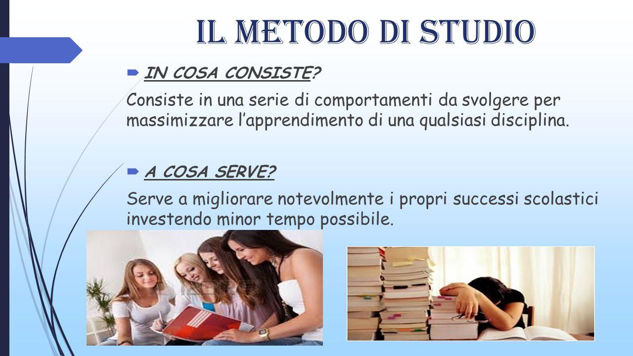 IL MEtODO DI STUDIO IN COSA CONSISTE