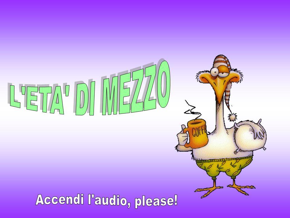 L ETA DI MEZZO Accendi l audio, please!
