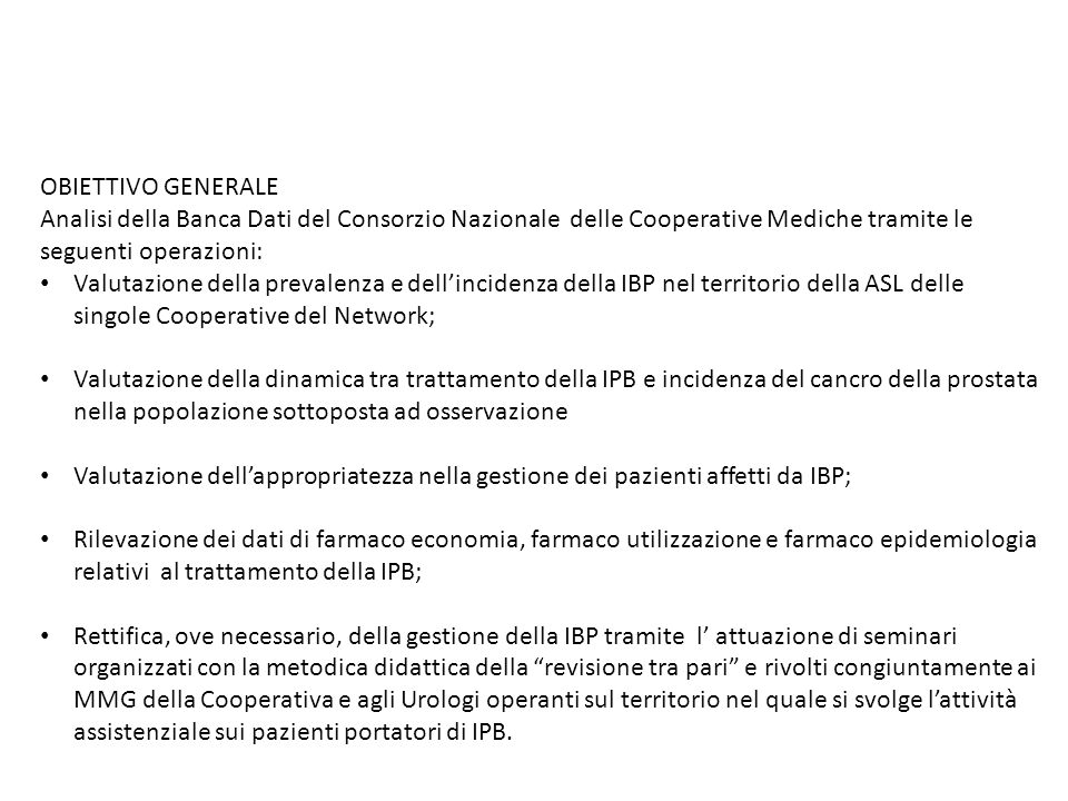 OBIETTIVO GENERALE Analisi della Banca Dati del Consorzio Nazionale delle Cooperative Mediche tramite le seguenti operazioni: