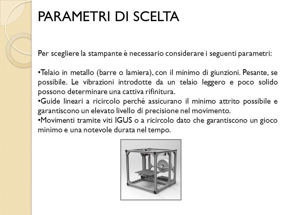 PARAMETRI DI SCELTA Per scegliere la stampante è necessario considerare i seguenti parametri: