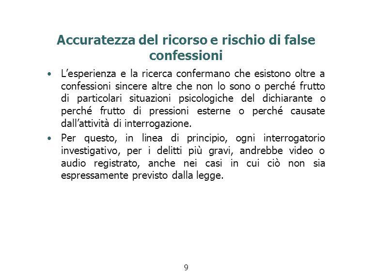 Accuratezza del ricorso e rischio di false confessioni