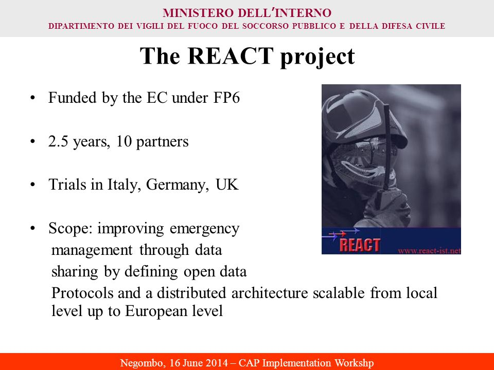 The REACT project Funded by the EC under FP6 2.5 years, 10 partners