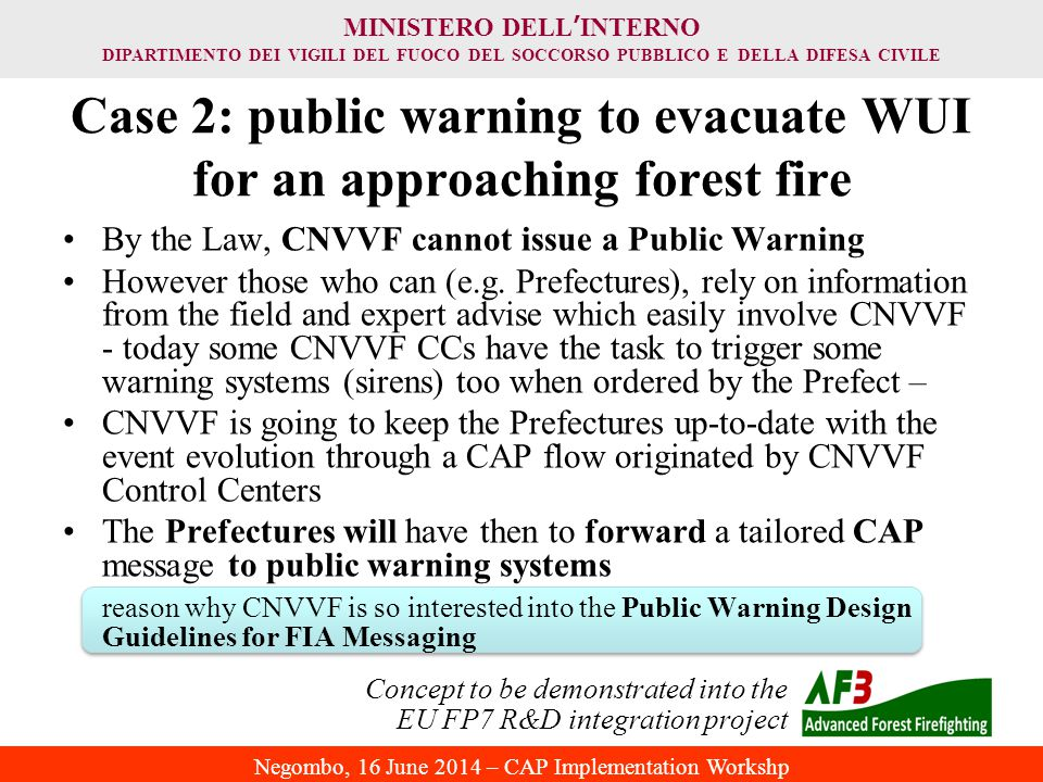 Case 2: public warning to evacuate WUI for an approaching forest fire