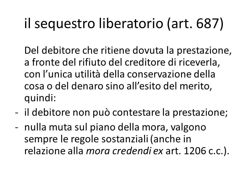 il sequestro liberatorio (art. 687)