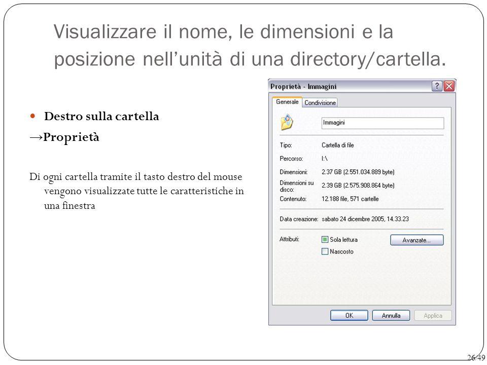 Visualizzare il nome, le dimensioni e la posizione nell'unità di una directory/cartella.