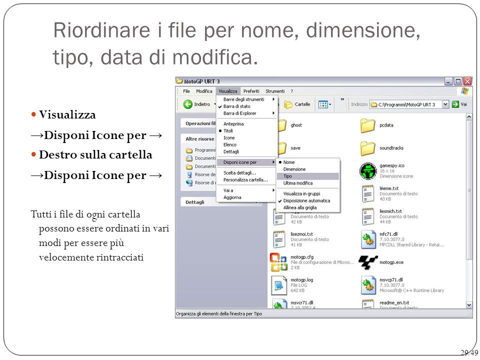 Riordinare i file per nome, dimensione, tipo, data di modifica.