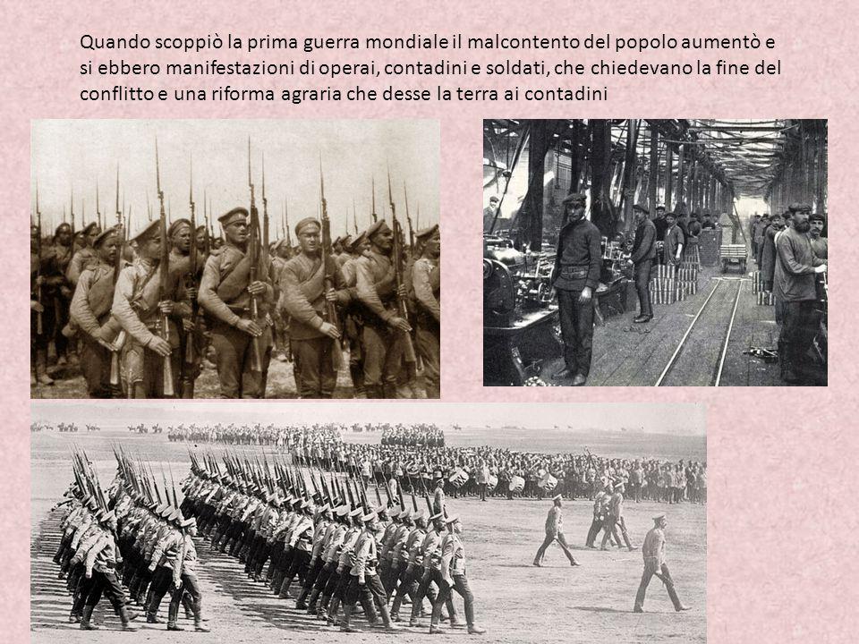 Quando scoppiò la prima guerra mondiale il malcontento del popolo aumentò e si ebbero manifestazioni di operai, contadini e soldati, che chiedevano la fine del conflitto e una riforma agraria che desse la terra ai contadini