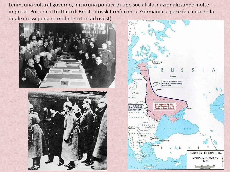 Lenin, una volta al governo, iniziò una politica di tipo socialista, nazionalizzando molte imprese.