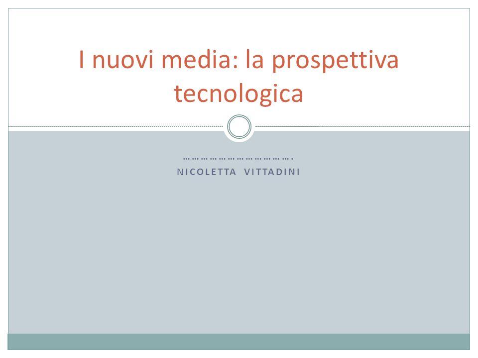 I nuovi media: la prospettiva tecnologica