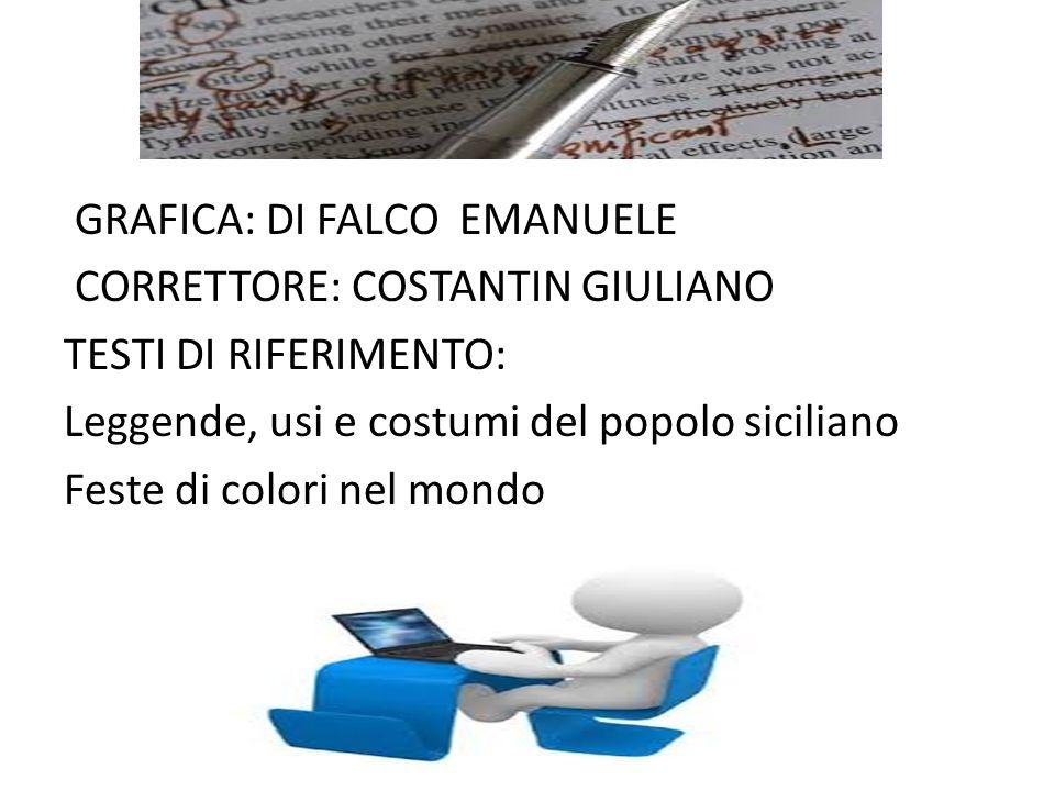 GRAFICA: DI FALCO EMANUELE CORRETTORE: COSTANTIN GIULIANO TESTI DI RIFERIMENTO: Leggende, usi e costumi del popolo siciliano Feste di colori nel mondo