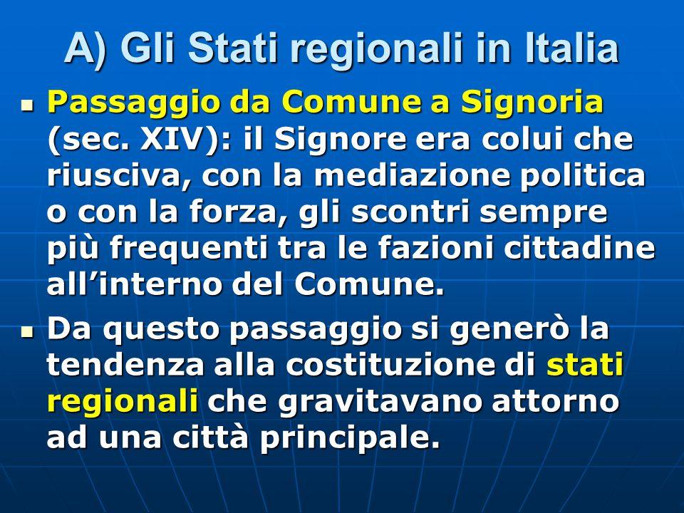A) Gli Stati regionali in Italia