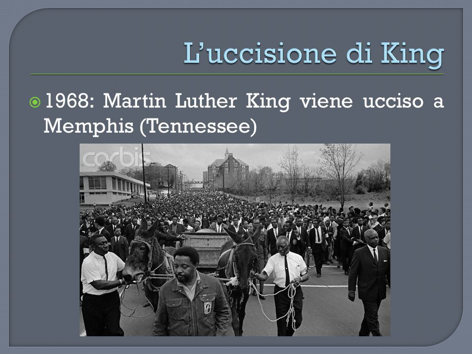 L'uccisione di King 1968: Martin Luther King viene ucciso a Memphis (Tennessee)