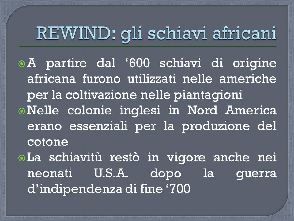 REWIND: gli schiavi africani