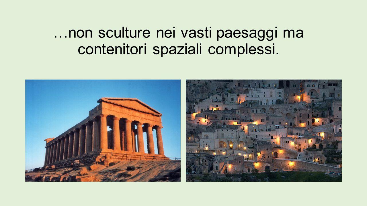 …non sculture nei vasti paesaggi ma contenitori spaziali complessi.