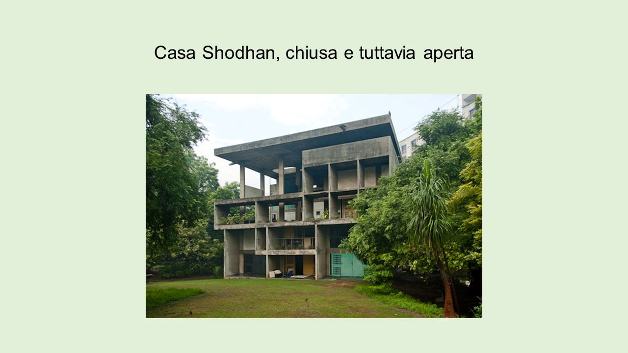 Casa Shodhan, chiusa e tuttavia aperta