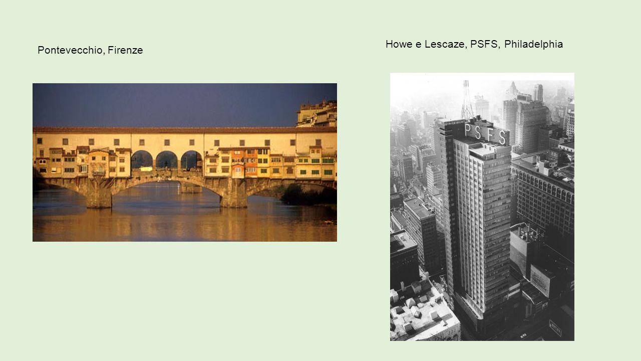 Pontevecchio, Firenze Howe e Lescaze, PSFS, Philadelphia