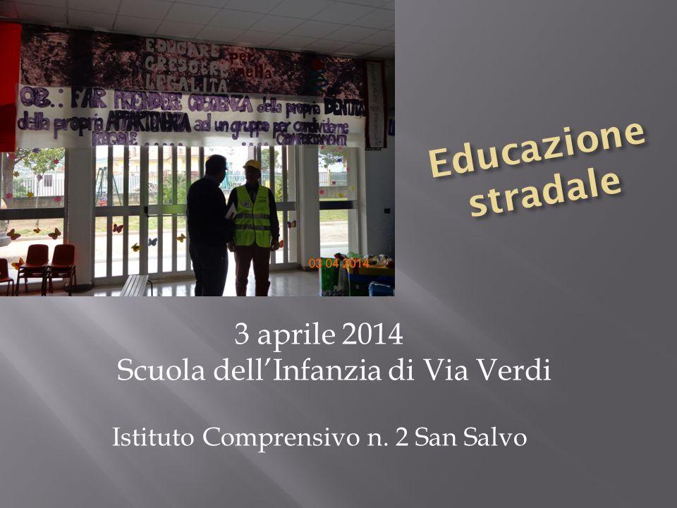 Educazione stradale 3 aprile 2014 Scuola dell'Infanzia di Via Verdi