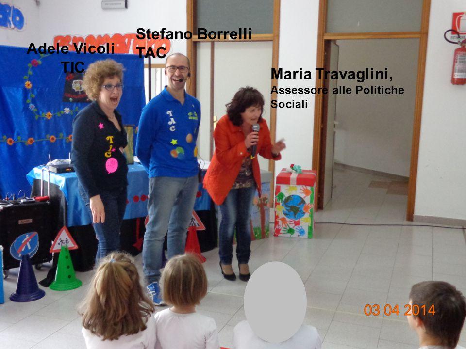 Stefano Borrelli TAC Adele Vicoli TIC Maria Travaglini, Assessore alle Politiche Sociali