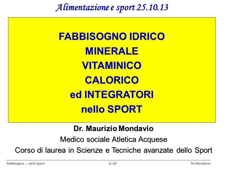 Alimentazione e sport 25.10.13 FABBISOGNO IDRICO MINERALE VITAMINICO