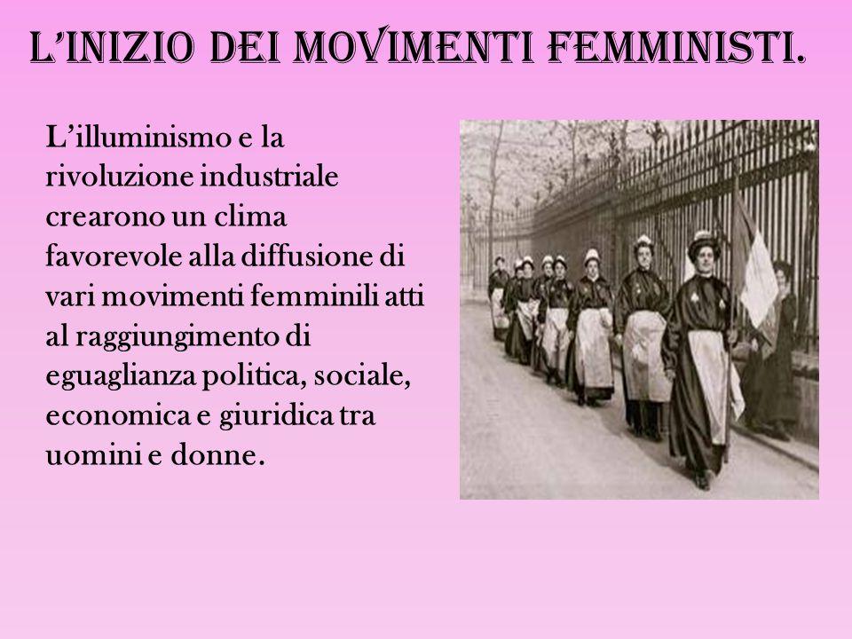 L'inizio dei movimenti femministi.