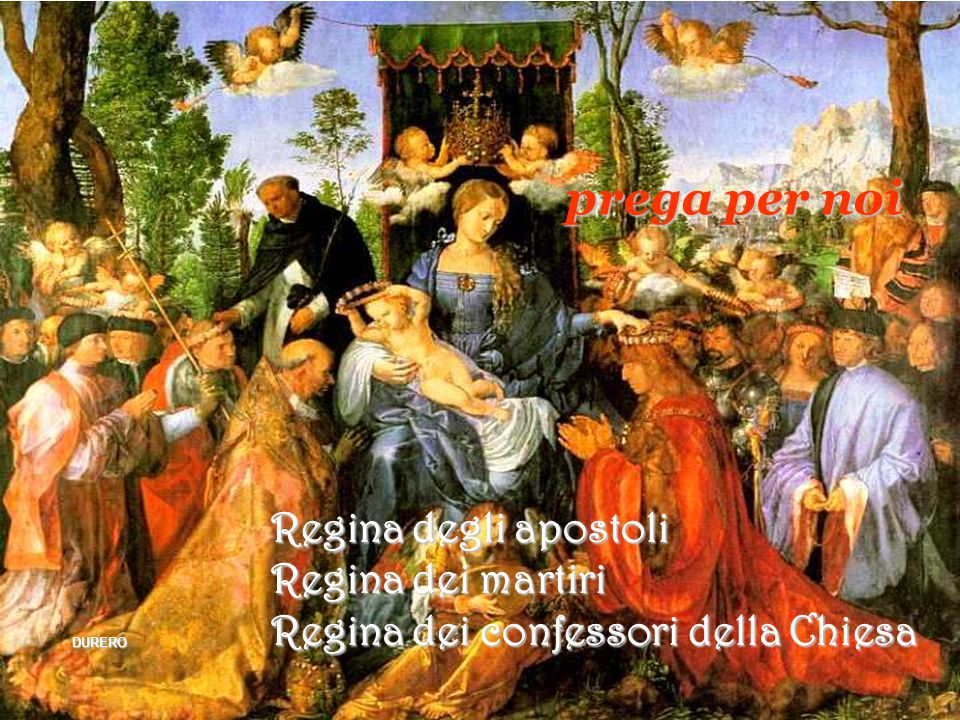 prega per noi Regina degli apostoli Regina dei martiri