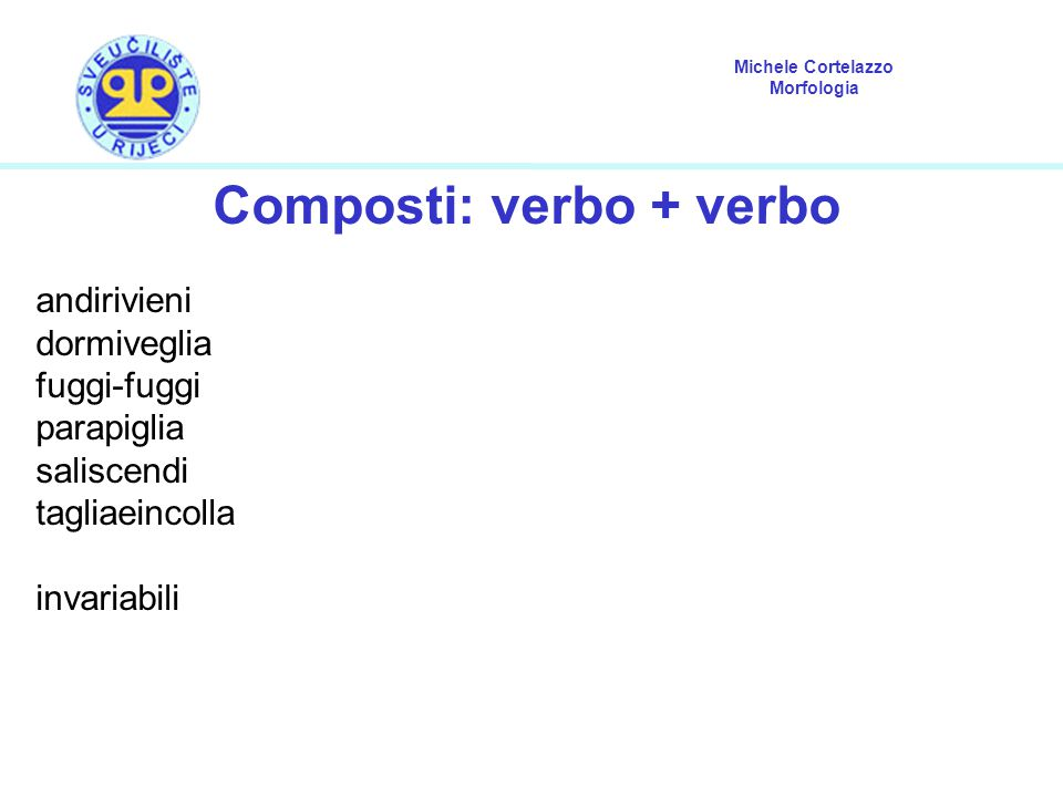 Composti: verbo + verbo