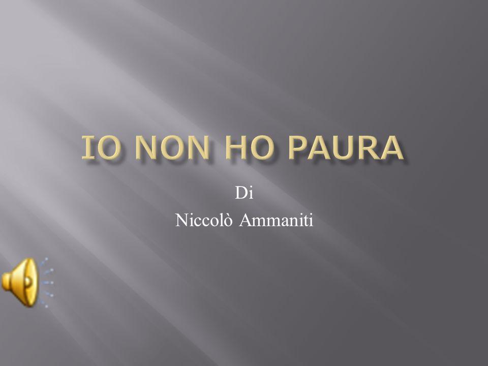 IO NON HO PAURA Di Niccolò Ammaniti