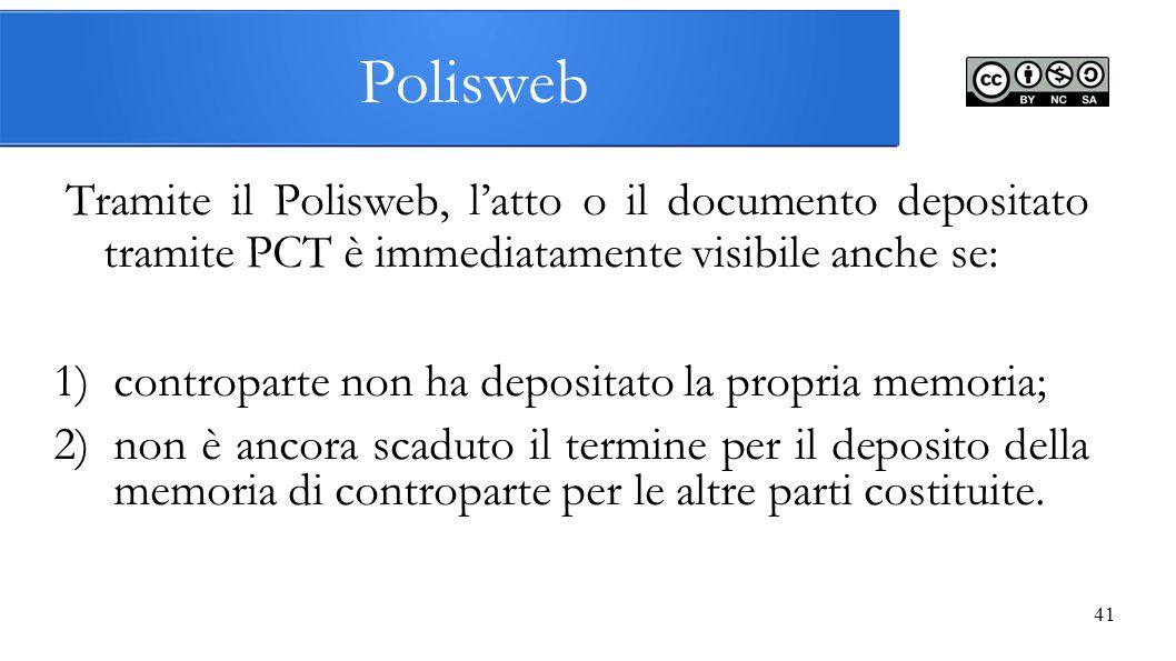 Polisweb Tramite il Polisweb, l'atto o il documento depositato tramite PCT è immediatamente visibile anche se: