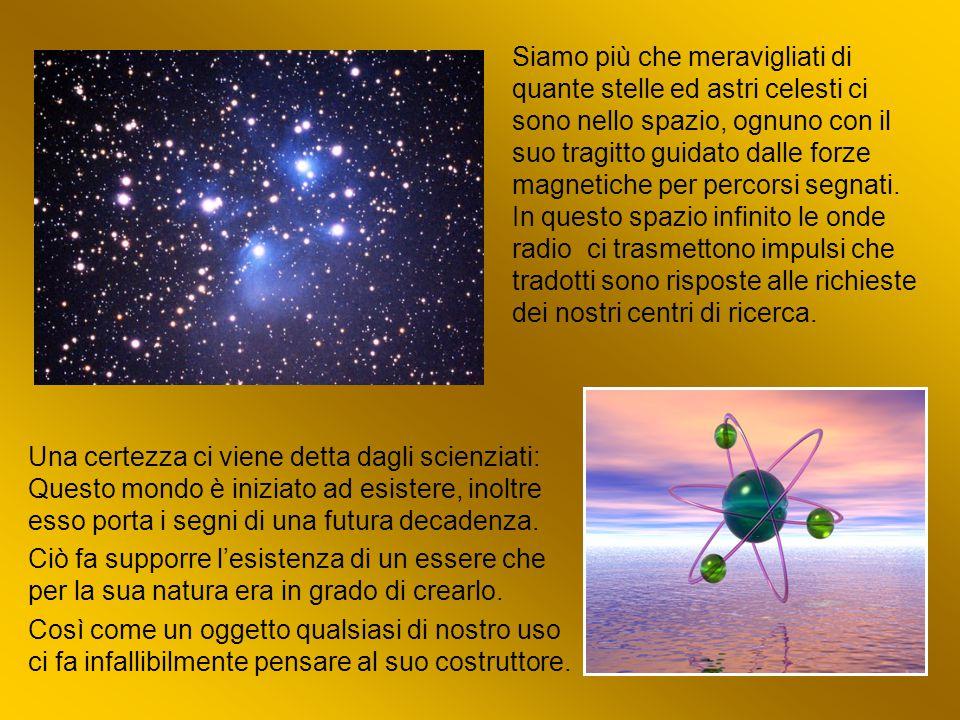Siamo più che meravigliati di quante stelle ed astri celesti ci sono nello spazio, ognuno con il suo tragitto guidato dalle forze magnetiche per percorsi segnati. In questo spazio infinito le onde radio ci trasmettono impulsi che tradotti sono risposte alle richieste dei nostri centri di ricerca.
