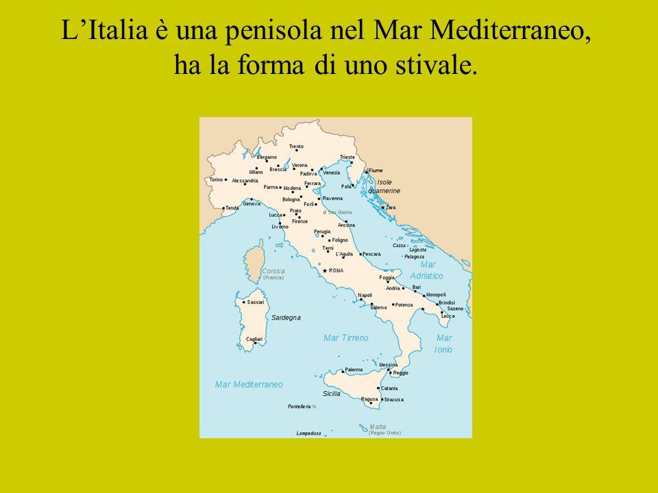 L'Italia è una penisola nel Mar Mediterraneo, ha la forma di uno stivale.