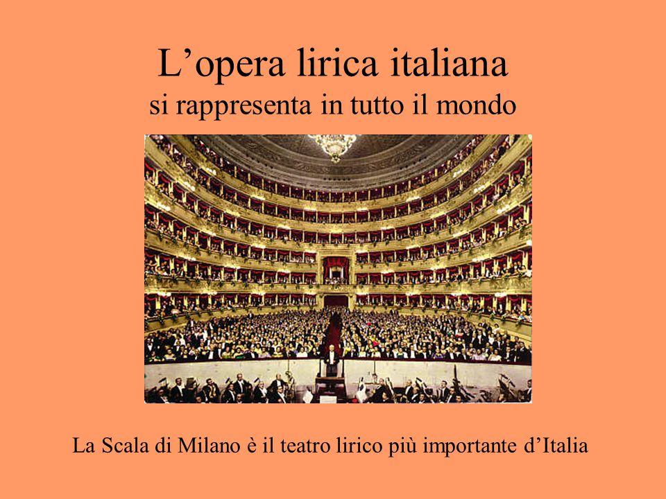 L'opera lirica italiana si rappresenta in tutto il mondo
