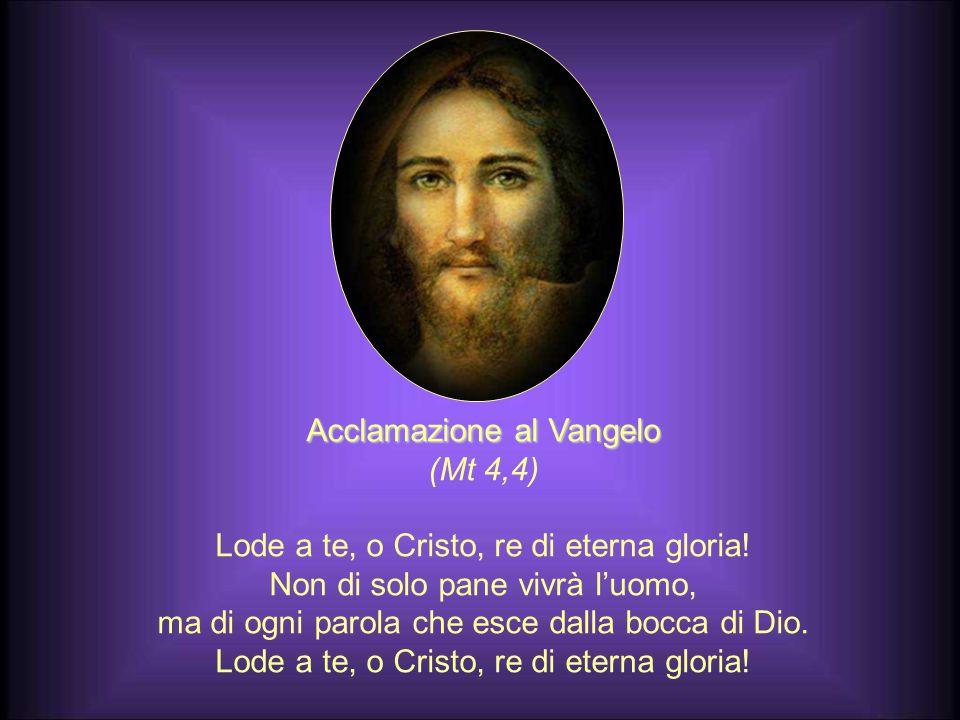 Acclamazione al Vangelo (Mt 4,4)