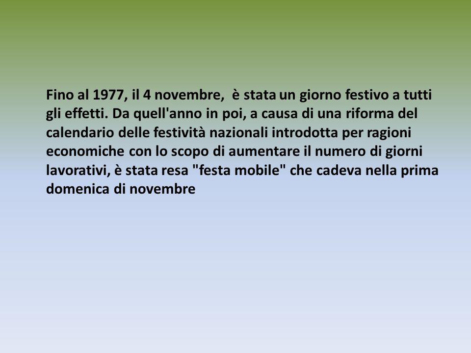 Fino al 1977, il 4 novembre, è stata un giorno festivo a tutti gli effetti.