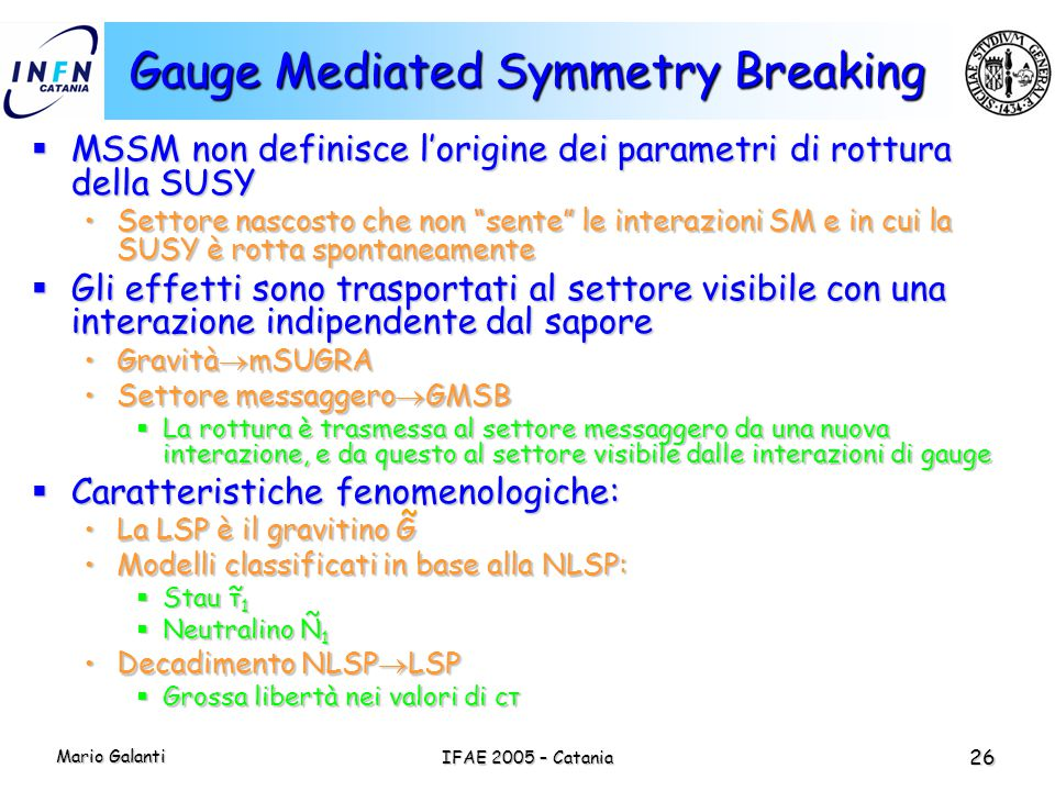 Gauge Mediated Symmetry Breaking