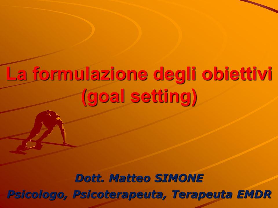 La formulazione degli obiettivi (goal setting)