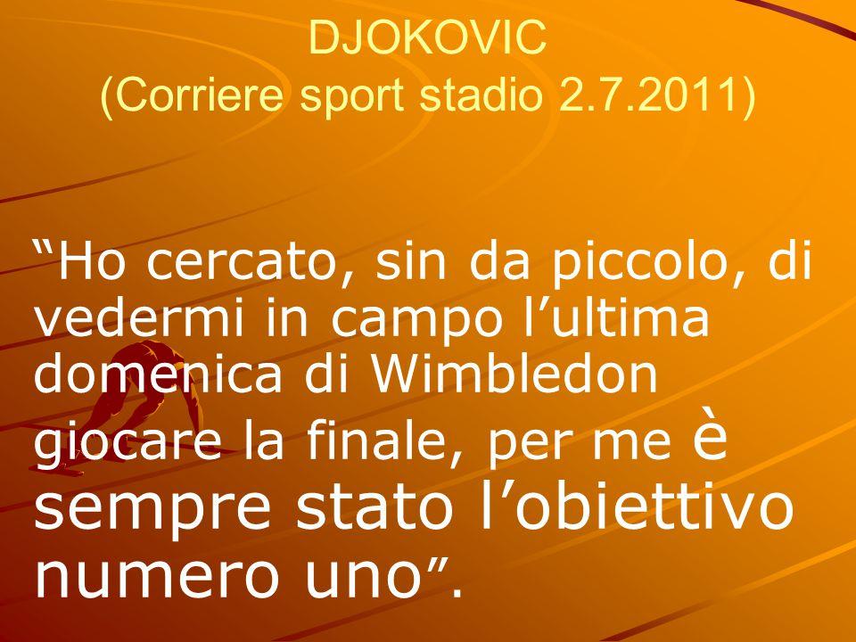 DJOKOVIC (Corriere sport stadio 2.7.2011)