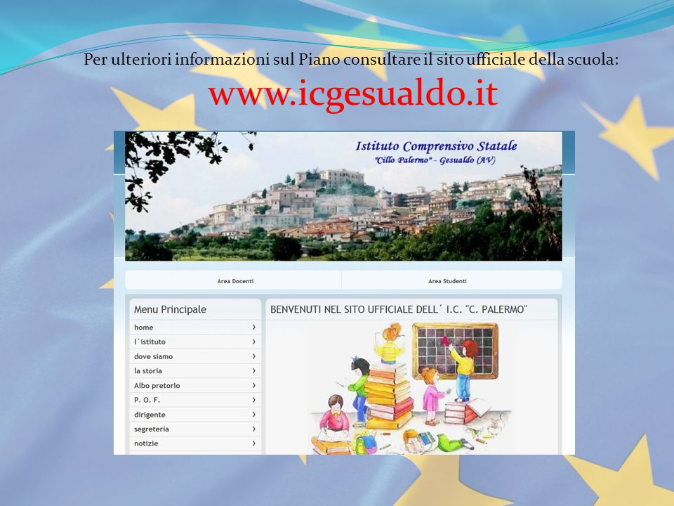 Per ulteriori informazioni sul Piano consultare il sito ufficiale della scuola: