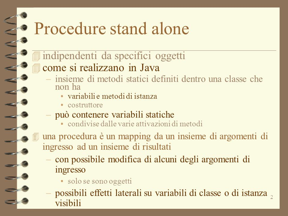 Procedure stand alone indipendenti da specifici oggetti