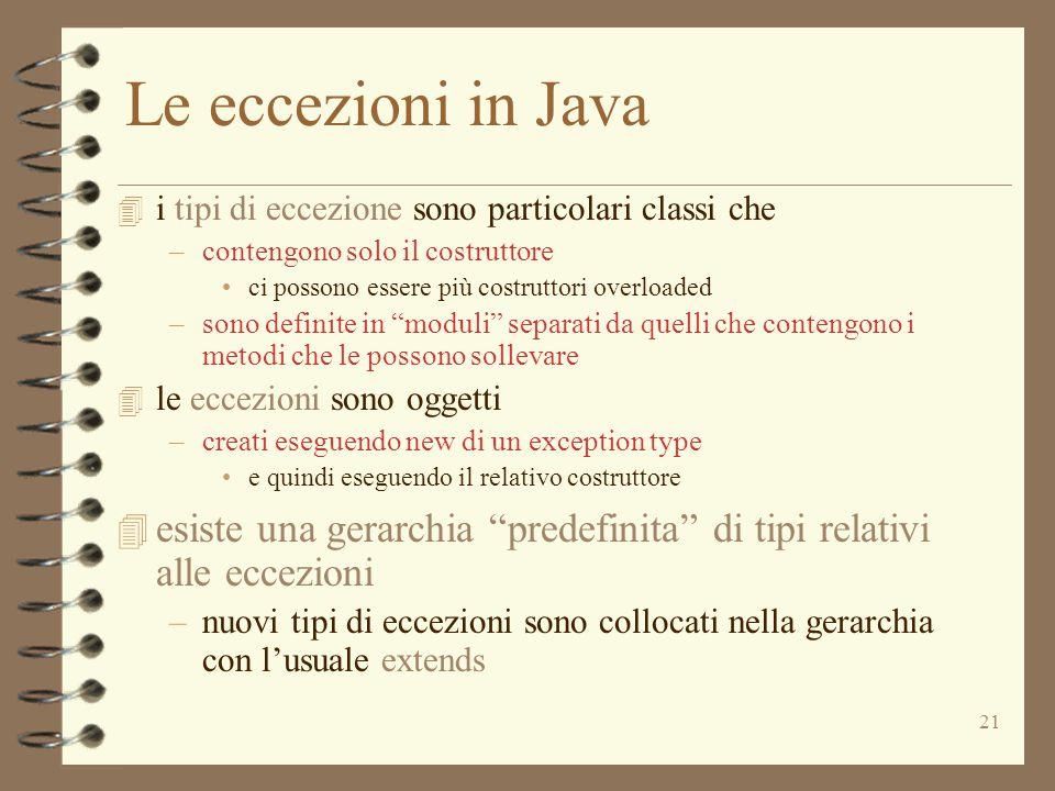 Le eccezioni in Java i tipi di eccezione sono particolari classi che. contengono solo il costruttore.