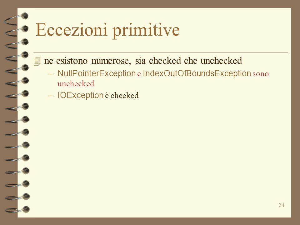Eccezioni primitive ne esistono numerose, sia checked che unchecked