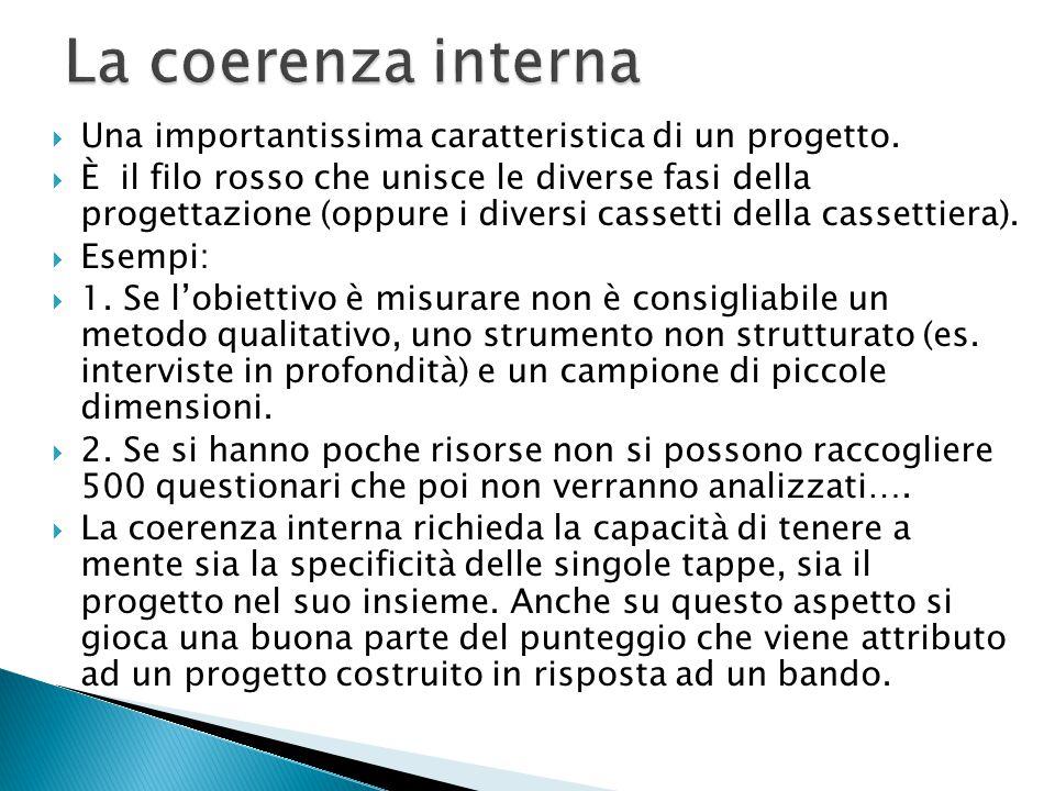 La coerenza interna Una importantissima caratteristica di un progetto.